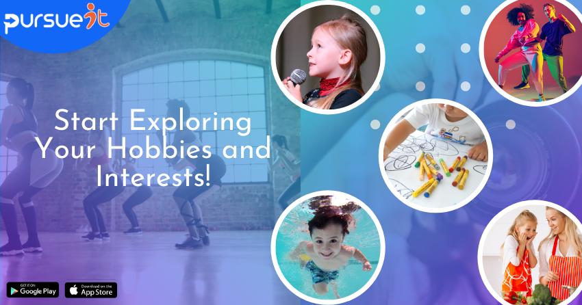 Explore your hobbies